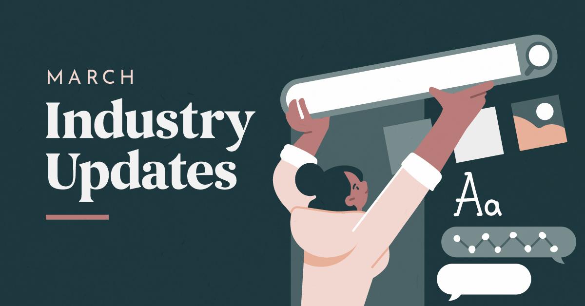 March Digital Industry Updates